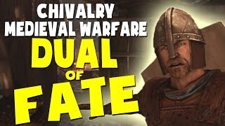 Chivalry Medieval Warfare - DUAL OF FATE (Funny Moments Gameplay)