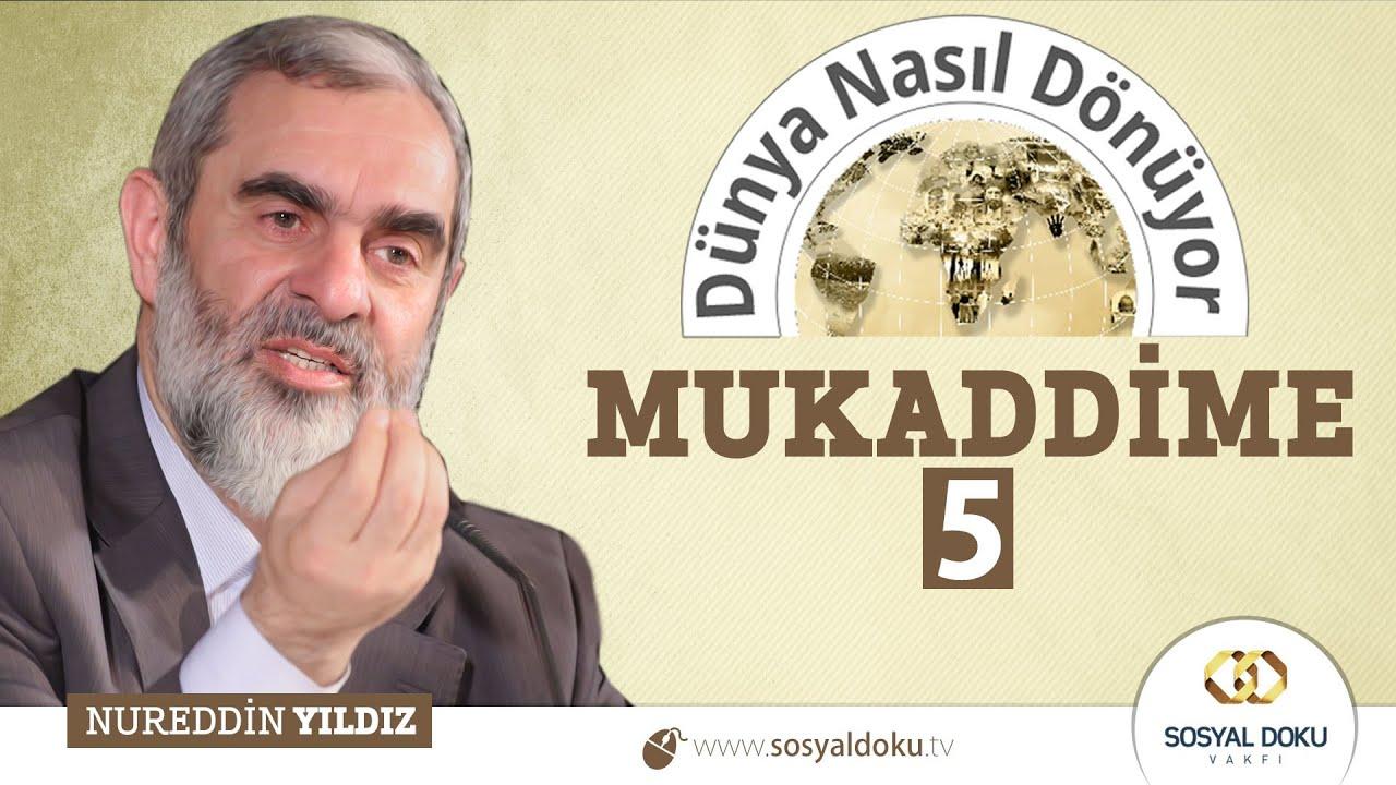 5) Dünya Nasıl Dönüyor? - MUKADDİME (5) - Nureddin YILDIZ - Sosyal Doku Vakfı