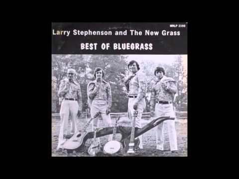 1976 - Larry Stephenson and The New Grass - I'll Meet You In Church