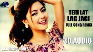 3D audio - Teri Lat Lag Jagi - Full Song Remix