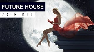 FUTURE HOUSE MUSIC MIX 2018 - Best of EDM & Electro House 2017 Video