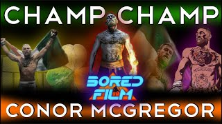Conor McGregor The Champ Champ An Original Bored Film Documentary