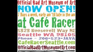 The Official Bad Art Museum of Art at Cafe Racer in Seattle