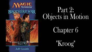 "The Brothers' War: Chapter 6 - ""Kroog"" - Unofficial Audiobook"