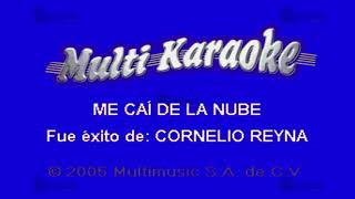 Me Caí De La Nube - Multikaraoke ► Éxito De Cornelio Reyna