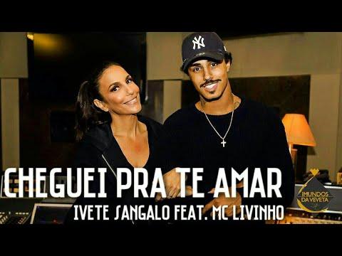 Cheguei Pra Te Amar - Ivete Sangalo Feat. MC Livinho (Trecho)