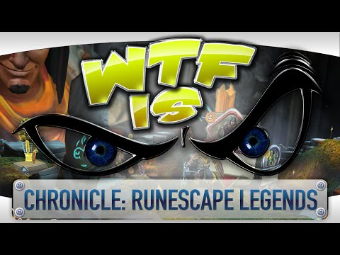 WTF Is... - Chronicle: RuneScape Legends ?