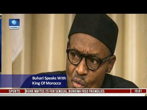 Political Round-Up: Buhari Speaks With King Of Morocco