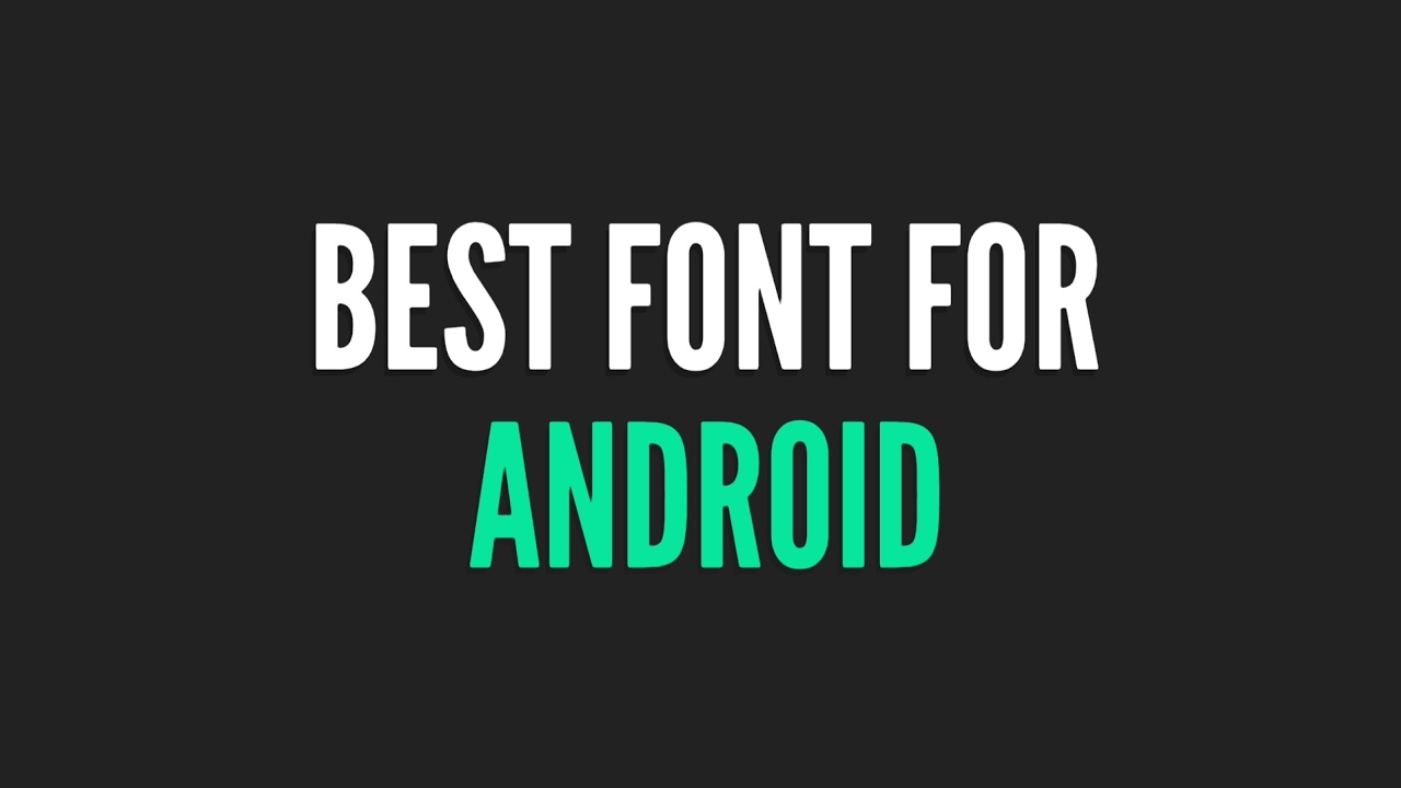 best font for android root