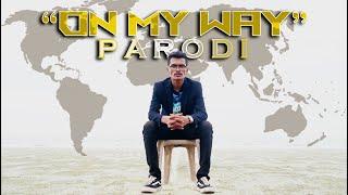 Teuku Mail - On My Way (CALEG) PARODI