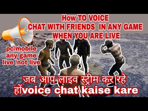 How To Voice Chat With Friends In Any Games And When You Are Doing Live Streams For Pc/MOBILE