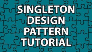 Singleton Design Pattern Tutorial