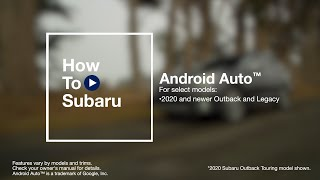 homepage tile video photo for How to Use Android Auto™ in Your Subaru
