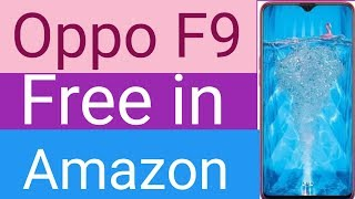 🔥Oppo F9pro Free in Amazon💥!! 100% Cashback Offer!! Amazon.com.