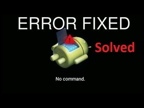 Android Fix No Command Error In Recovery Mode Boot Menu
