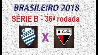 Campeonato Brasileiro 2018 - Série B - PALPITE - 36ª Rodada - CSA X ATLÉTICO GO.
