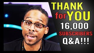 16K Q&A Thank you for 16,000 subs! Why Did I Start My YouTube Channel?