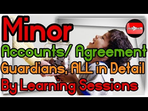 Minor Agreement, Minor accounts, Types of Guardians and Powers JAIIB Legal and Regulatory Aspects