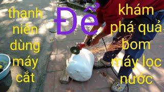 Dùng máy cắt sắt để cắt quả boom máy lọc nước . Discover RO water purifier