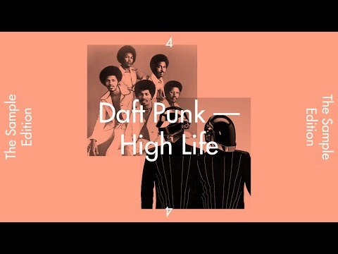 """THE SAMPLE EDITION #4 — """"HIGH LIFE"""" by Daft Punk"""