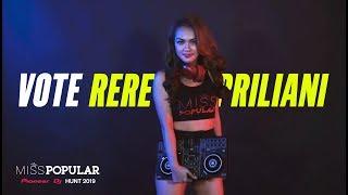 Vote RERE Apriliani | Miss POPULAR 2019 - Pioneer DJ Hunt