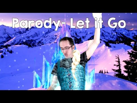 Parody Let it Go - Not In Real Life Elsa