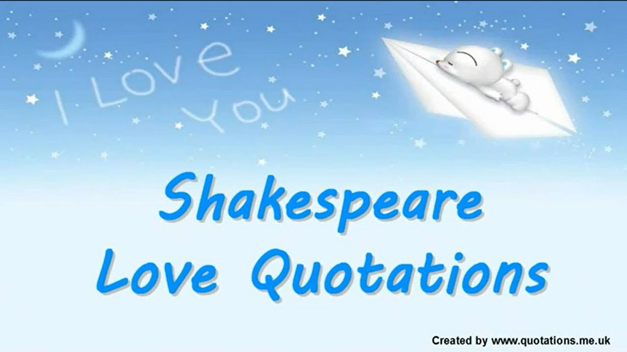 Shakespeare Love Quotes Amusing ♥♥♥♥ Shakespeare Love Quotes  Famous Quotations  Youtube