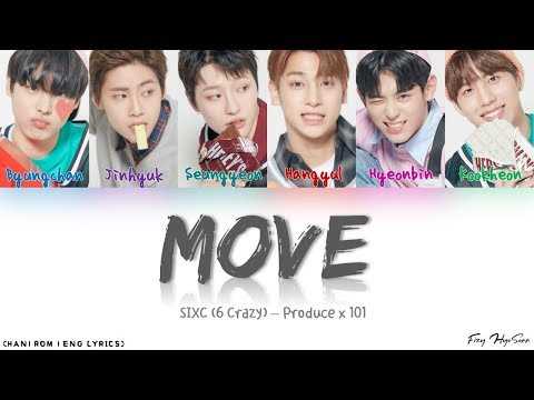 [Produce X 101] SIXC (6 Crazy) – 움직여 (Move) (Prod. By ZICO) (Color Coded Han/Rom Eng Lyrics) 가사