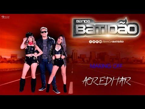BANDA BATIDÃO - ACREDITAR (Video)