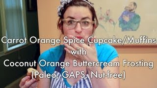 Carrot Orange Spice Cupcakes W/ Coconut Orange Buttercream Frosting (paleo, Gaps, Nut-free)br