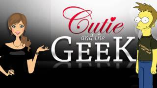 The Cutie and the Geek - ♥ Valentine's Day Video