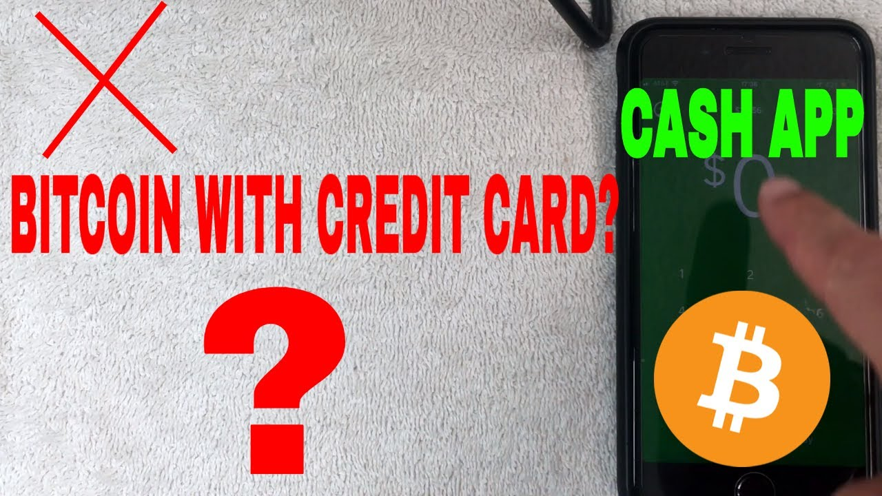 ✅  Can You Use A Credit Card To Buy Bitcoin With Cash App? ?