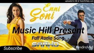Enni Soni - Saaho Full mp3 Song Guru Randhawa