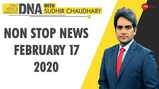 DNA: Non Stop News, February 17, 2020 | Sudhir Chaudhary | DNA ZEE NEWS