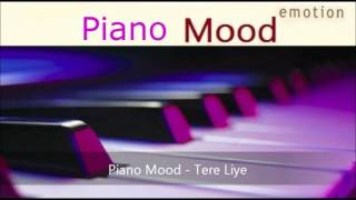 Piano Mood - Tere Liye