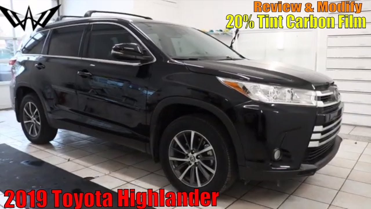 2019 Toyota Highlander Reviewed And Modified 20 Tint Youtube