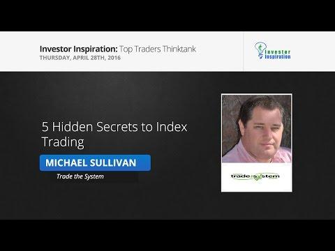5 Hidden Secrets to Index Trading | Michael Sullivan