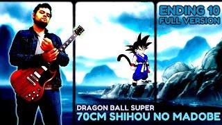 """Dragon Ball Super Ending 10 【Full Español Latino】 """"70 cm Shihou no Madobe"""" ft. Laharl Square"""