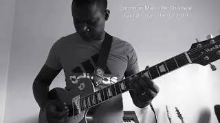 Common Man - PK Chishala (Guitar Cover)