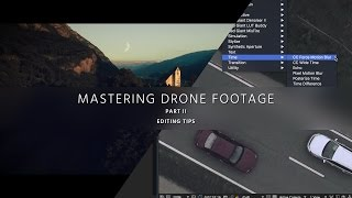 Improve Aerial Video in Post – Mastering Drone Footage – PART 2