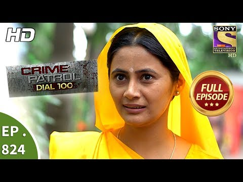 Crime Patrol Dial 100 – Ep 824 – Full Episode – 19th July, 2018