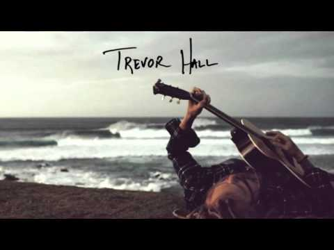 Trevor Hall - You Can't Rush Your Healing (With Lyrics)