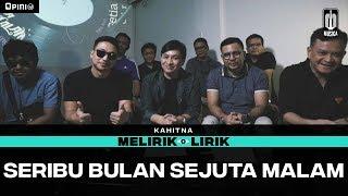 Download lagu Kahitna - Seribu Bulan Sejuta Malam | MELIRIK LIRIK