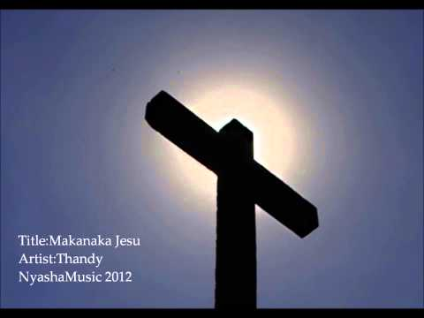Makanaka Jesu By THANDY
