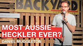 Comedian Gets Heckled by Most Australian Bloke Ever - Daniel Muggleton