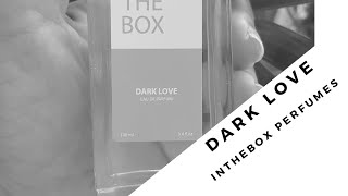 Perfume Dark Love da In The Box Perfumes - Contratipo do Love In Black da Creed