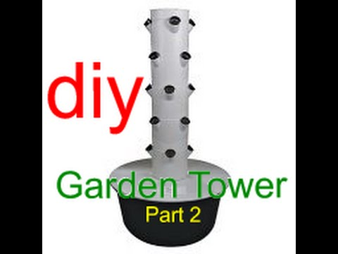 DIY Garden Tower build a Hydroponic Raining Vertical grow tower Part 2  YouTube