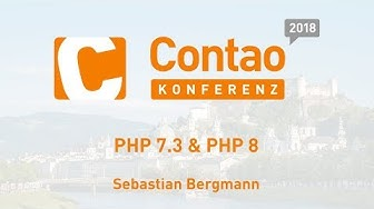 PHP 7.3 & PHP 8 – Contao Konferenz 2018
