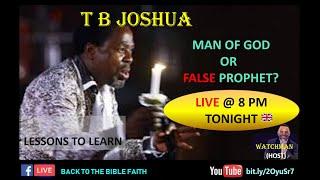 T B JOSHUA - MAN OF GOD OR FALSE PROPHET
