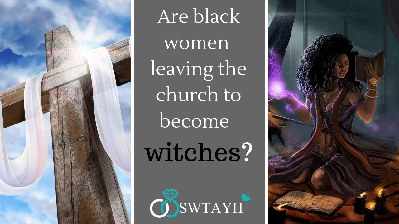 Download Are Black Women Leaving the Church to Become Witches?